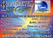 CASA DE BANQUETES MAGNO EVENTOS BODAS 15 AÑOS
