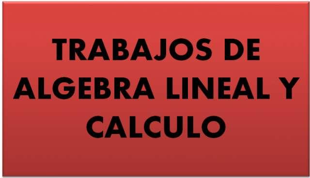 Se hacen trabajos de algebra lineal y calculo