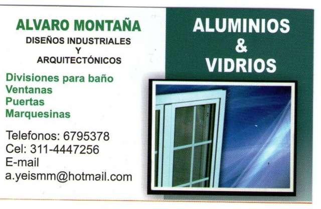 Diseños industriales y arquitectónicos divisiones para baño,ventanas,vidrios templados, puertas marquesinas, vidrios laminados. teléfonos: 6795378 o al 3114447256 o al 3144341388 e-mail a.yeismm@hotma